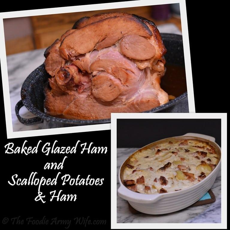 Baked Glazed Ham & Scalloped Potatoes and Ham