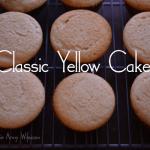 Classic Homemade Yellow Cake