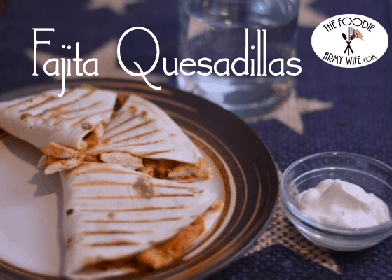 Fajita Quesadillas from The Foodie Army Wife