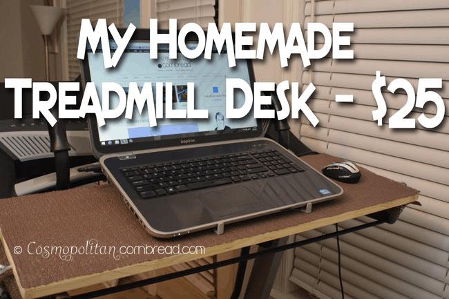 How to Make a Homemade Treadmill Desk for $25 by Cosmopolitan Cornbread