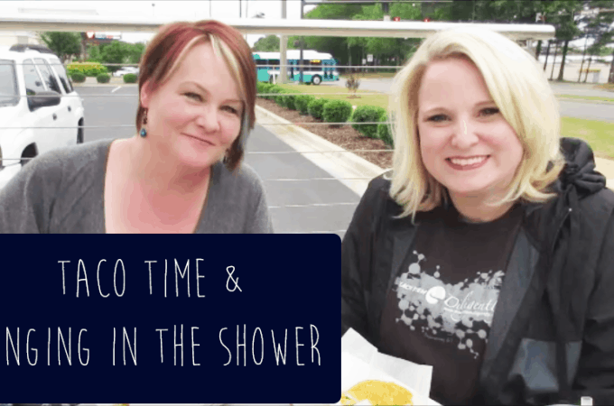 Taco Time & Singing in the Shower – a Collab with Christy Jordan