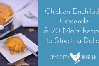 Chicken Enchilada Casserole and 20 More Recipes to Stretch a Dollar | Cosmopolitan Cornbread