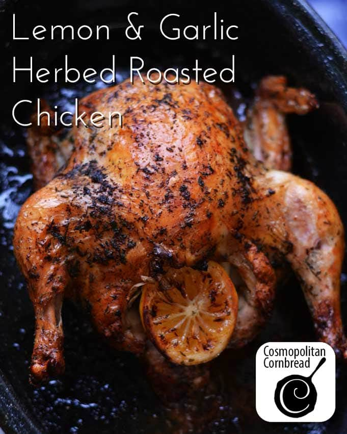 Lemon & Garlic Herbed Roasted Chicken from Cosmopolitan Cornbread