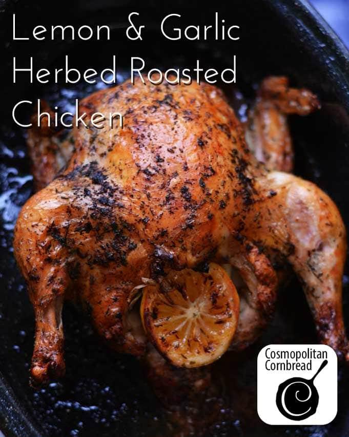 Lemon & Garlic Herbed Roasted Chicken from Cosmopolitan Cornbread