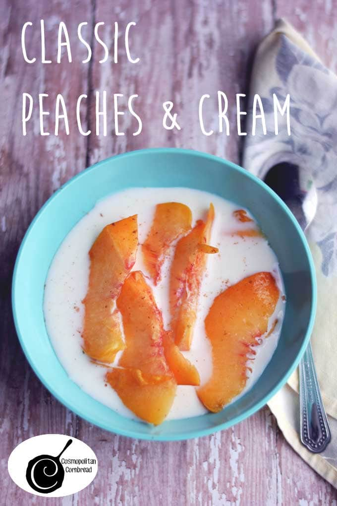 Good Old-fashioned Peaches & Cream from Cosmopolitan Cornbread