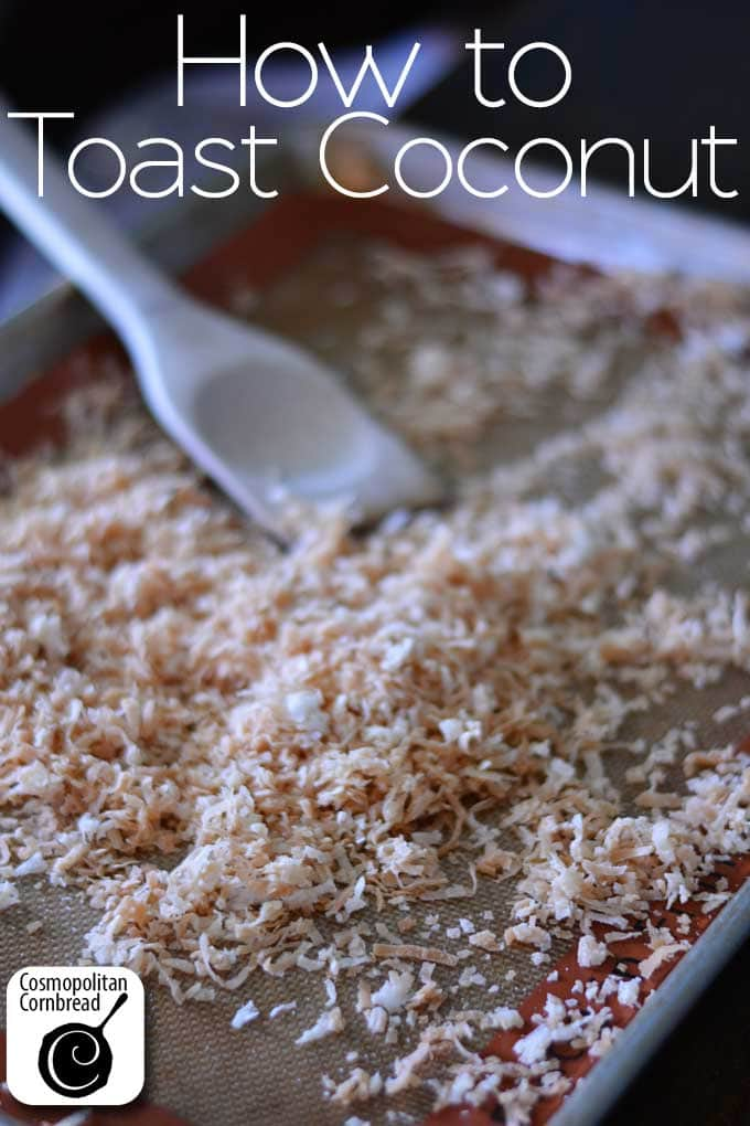 Hot to Toast Coconut perfectly every time | Cosmopolitan Cornbread