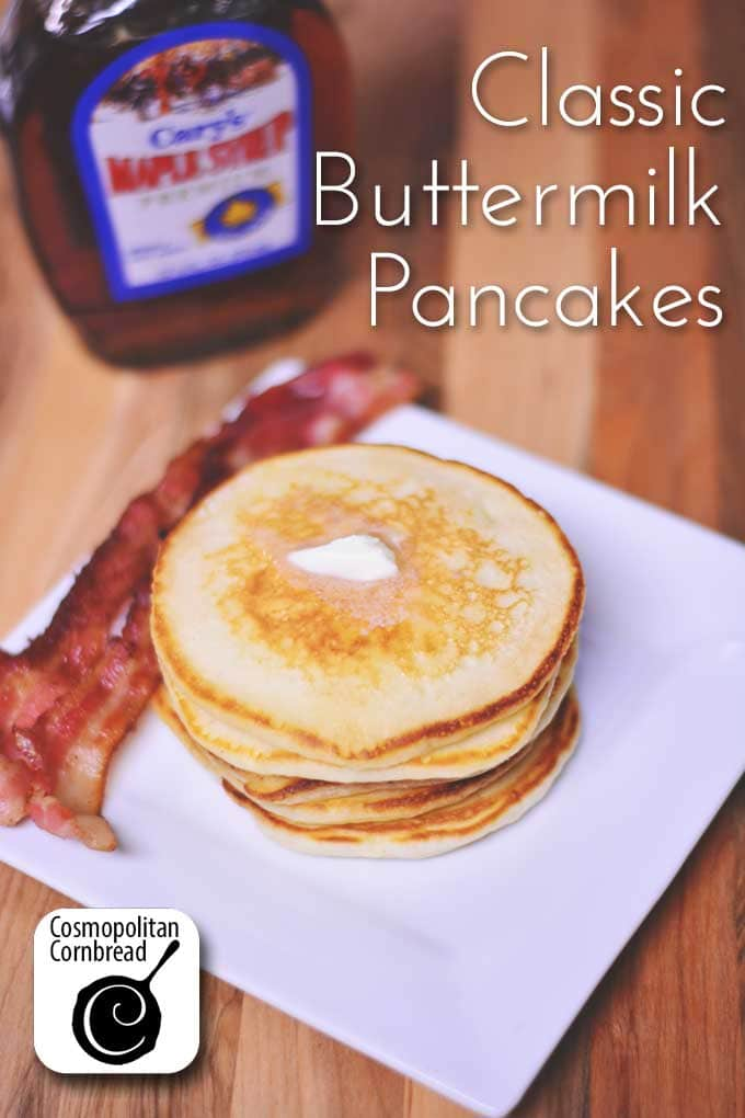 Classic Buttermilk Pancakes - get the recipe from Cosmopolitan Cornbread