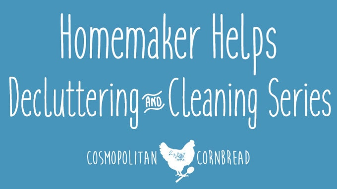 Homemaker Helps: Decluttering & Cleaning Challenge | The Cabinets - Each week there is a new challenge to help battle the clutter and chaos, one bite at a time - from Cosmopolitan Cornbread