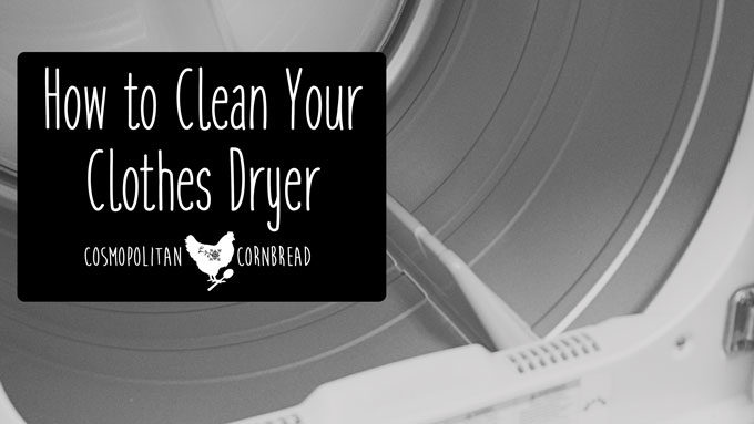 How to Clean Your Dryer | Decluttering & Cleaning Series