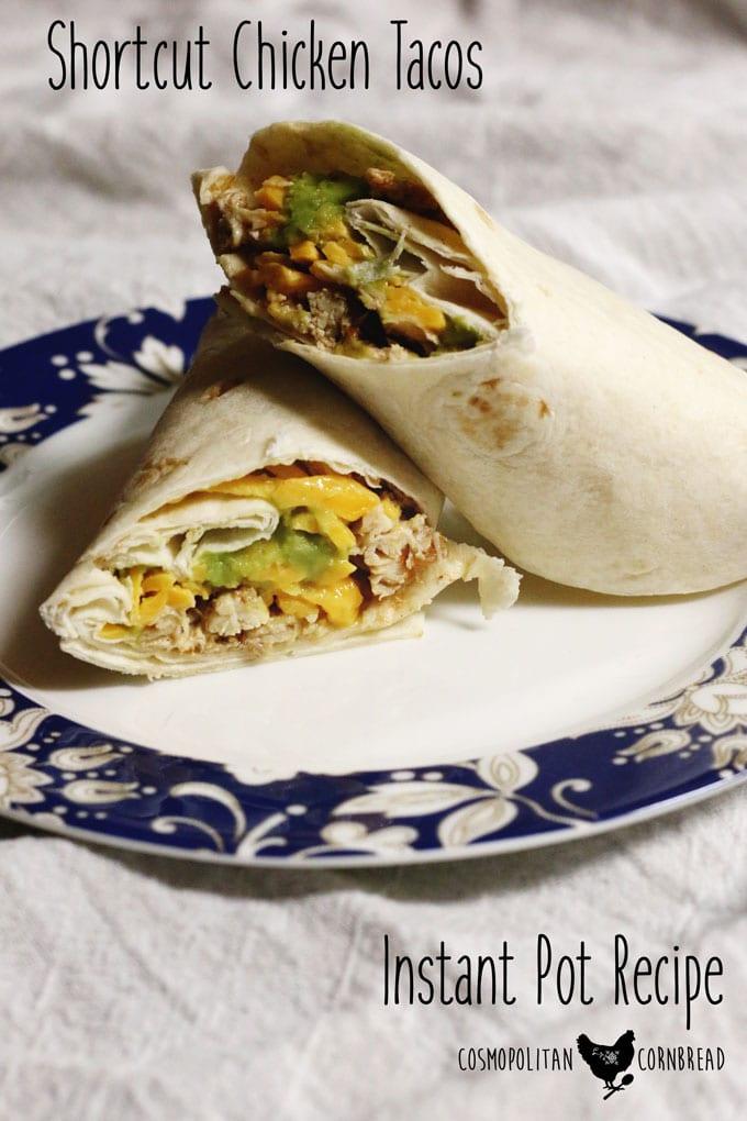 Shortcut Chicken Tacos   An Instant Pot Recipe from Cosmopolitan Cornbread