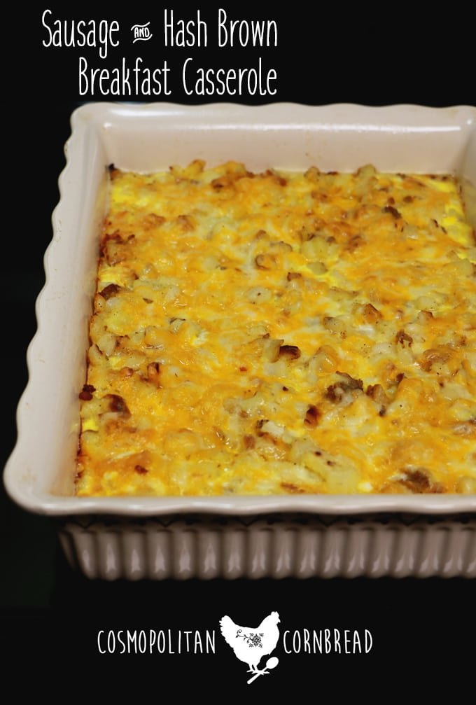 Sausage & Hash Brown Breakfast Casserole | A hearty and delicious dish you can even make ahead of time! Get the recipe from Cosmopolitan Cornbread