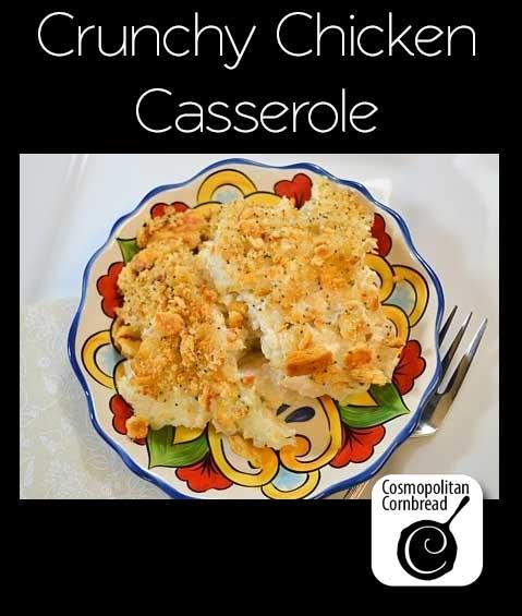 Crunchy Chicken Casserole from Cosmopolitan Cornbread