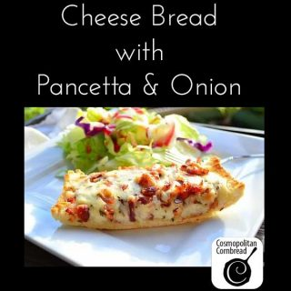 Cheese Bread with Pancetta and Onion | Simple and Fresh Summer Recipes
