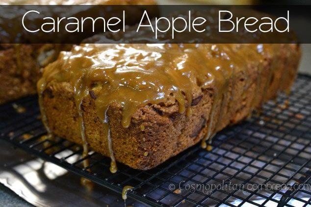 Drool-worthy Caramel Apple Bread from Cosmopolitan Cornbread