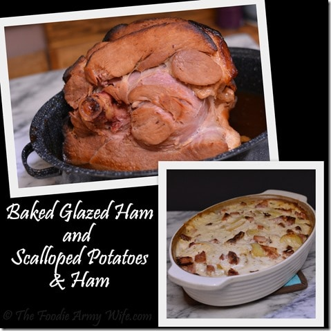 Baked Glazed Ham & Scalloped Potatoes and Ham