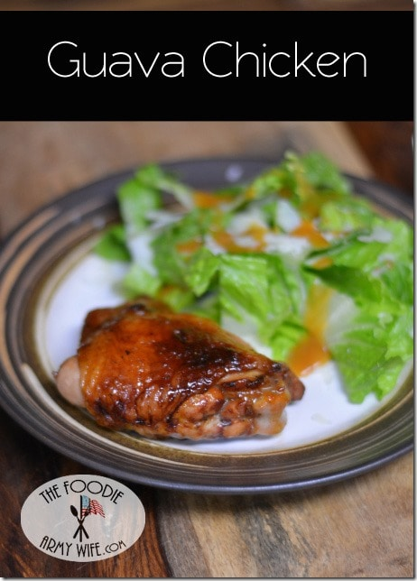 Sweet Grilled Guava Chicken from The Foodie Army Wife | TheFoodieArmyWife.com #SundaySupper