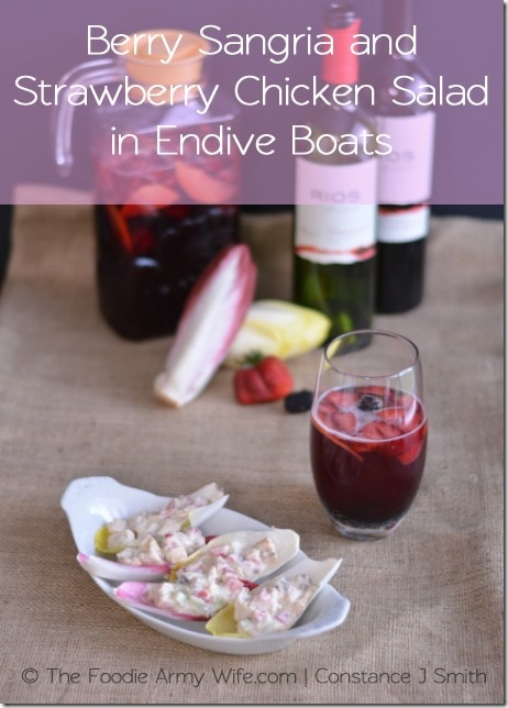 Berry Sangria and Strawberry Chicken Salad in Endive Boats. Enjoy the freshness of summer with these perfect summer recipes. | The Foodie Army Wife - Cosmopolitancornbread.com