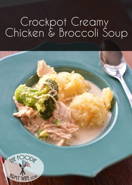 Crockpot Creamy Chicken & Broccoli Soup from The Foodie Army Wife