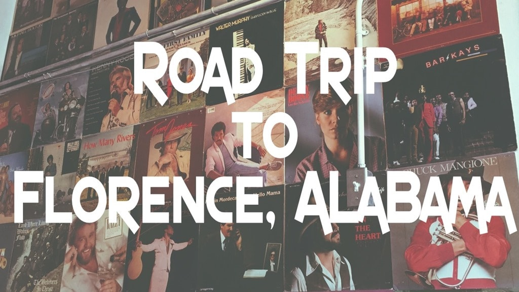 A Road Trip to Florence, Alabama