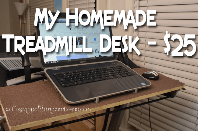 How to Make a Homemade Treadmill Desk for $25 by Cosmopolitan Cornbread