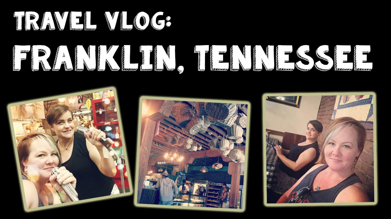 Travel Vlog: Franklin, Tennessee