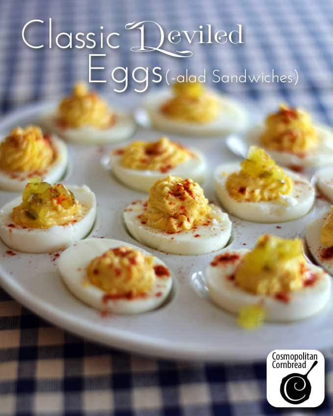 How to make Classic Deviled Eggs (and egg salad!) from Cosmopolitan Cornbread