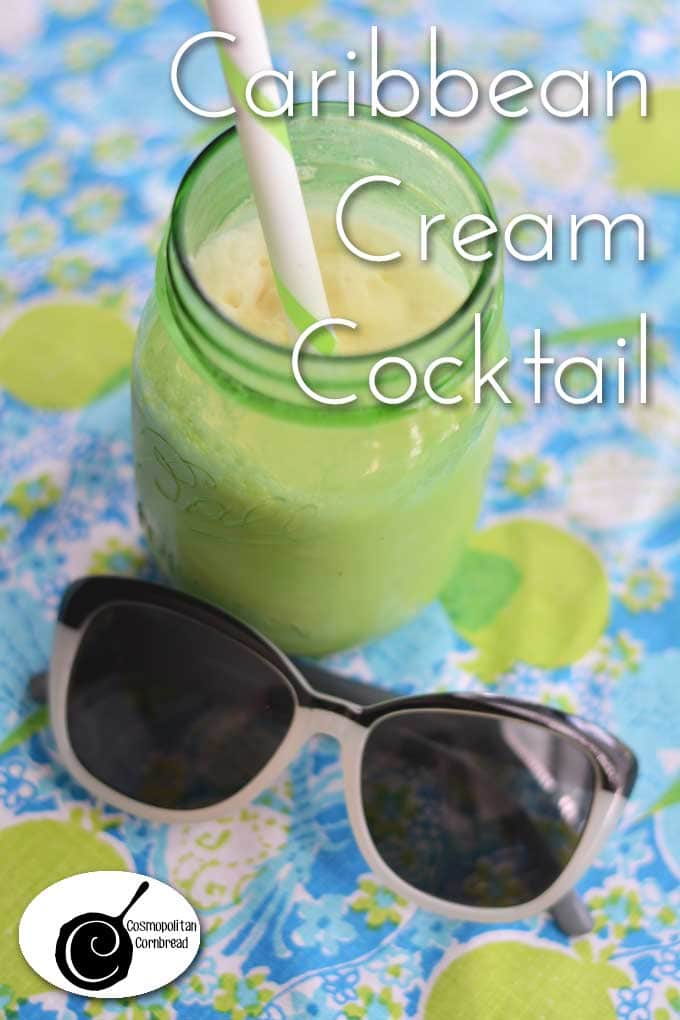 Cool and Refreshing Caribbean Cream Cocktail from Cosmopolitan Cornbread