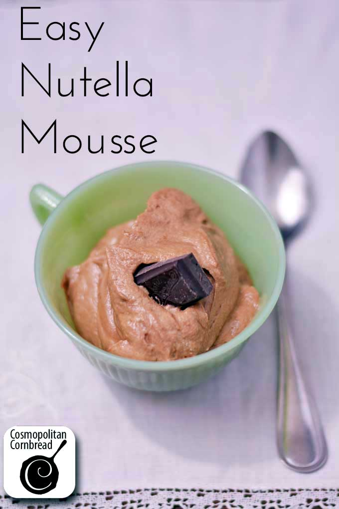 Easy & Delicious Nutella Mousse from Cosmopolitan Cornbread