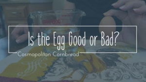 How Can You Tell if an Egg is Good or Bad? | Cosmopolitan Cornbread