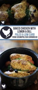 Baked Chicken with Lemon & Dill - This one pan meal is simple to put together. The lemon and dill give everything a light and refreshing flavor. A PALEO recipe from Cosmopolitan Cornbread