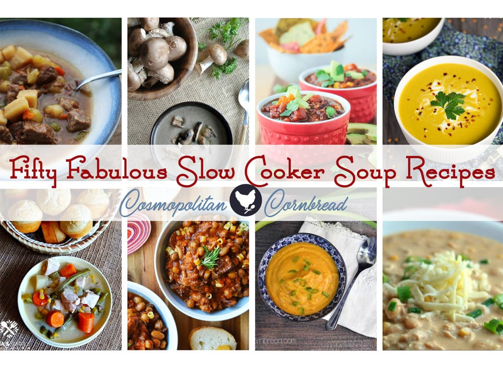 50 Slow Cooker Soup Recipes!