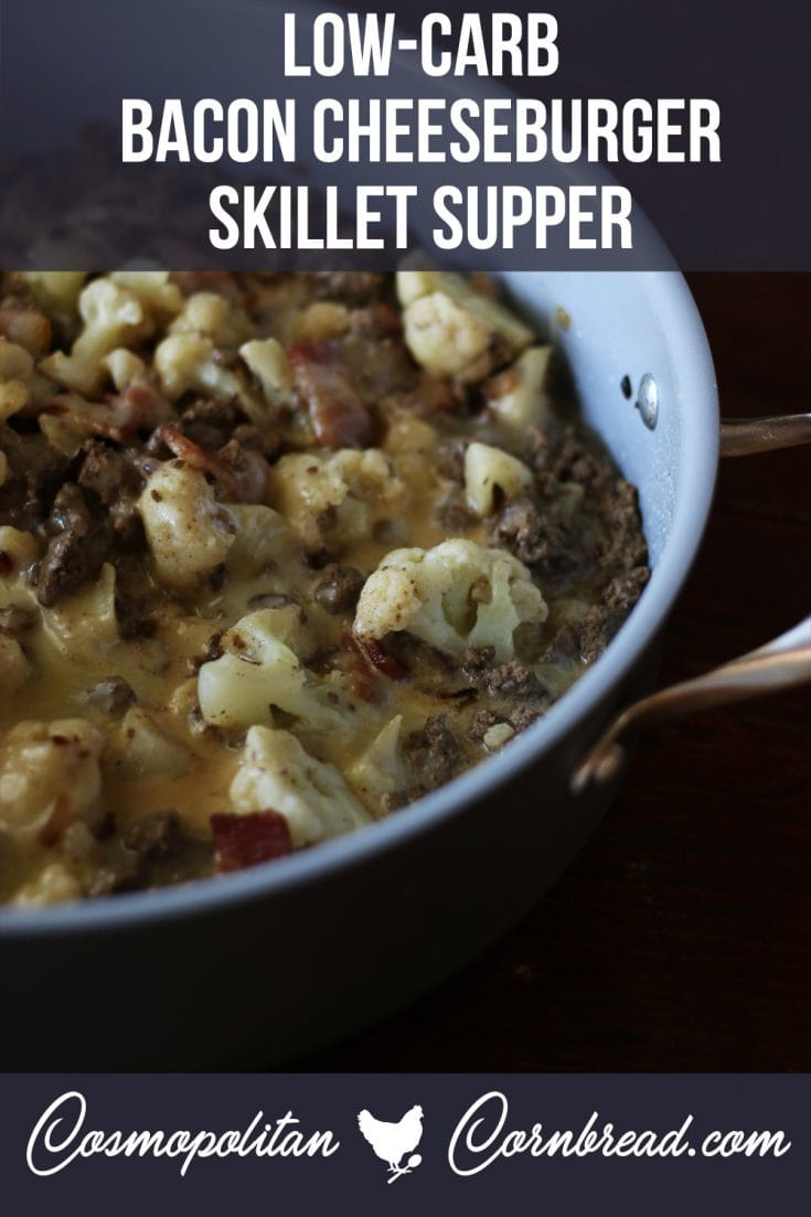 This Bacon Cheeseburger Skillet Supper is not only a one pot meal and delicious, but it is also a low-carb meal anyone will love.