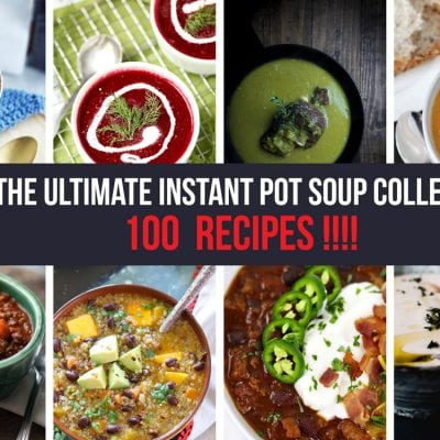 The Ultimate Instant Pot Soup Collection – 100 Soup Recipes