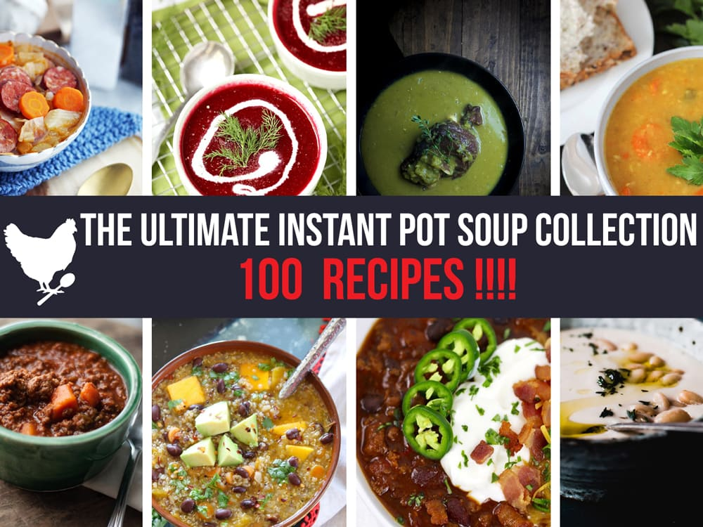 The Ultimate Instant Pot Soup Collection - Learn to prepare great-tasting, family-pleasing soups, stews and chilis with your Instant Pot with this collection of ONE HUNDRED free recipes.