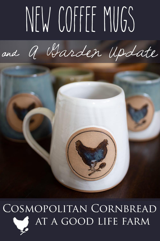 New Mugs & a Garden Update