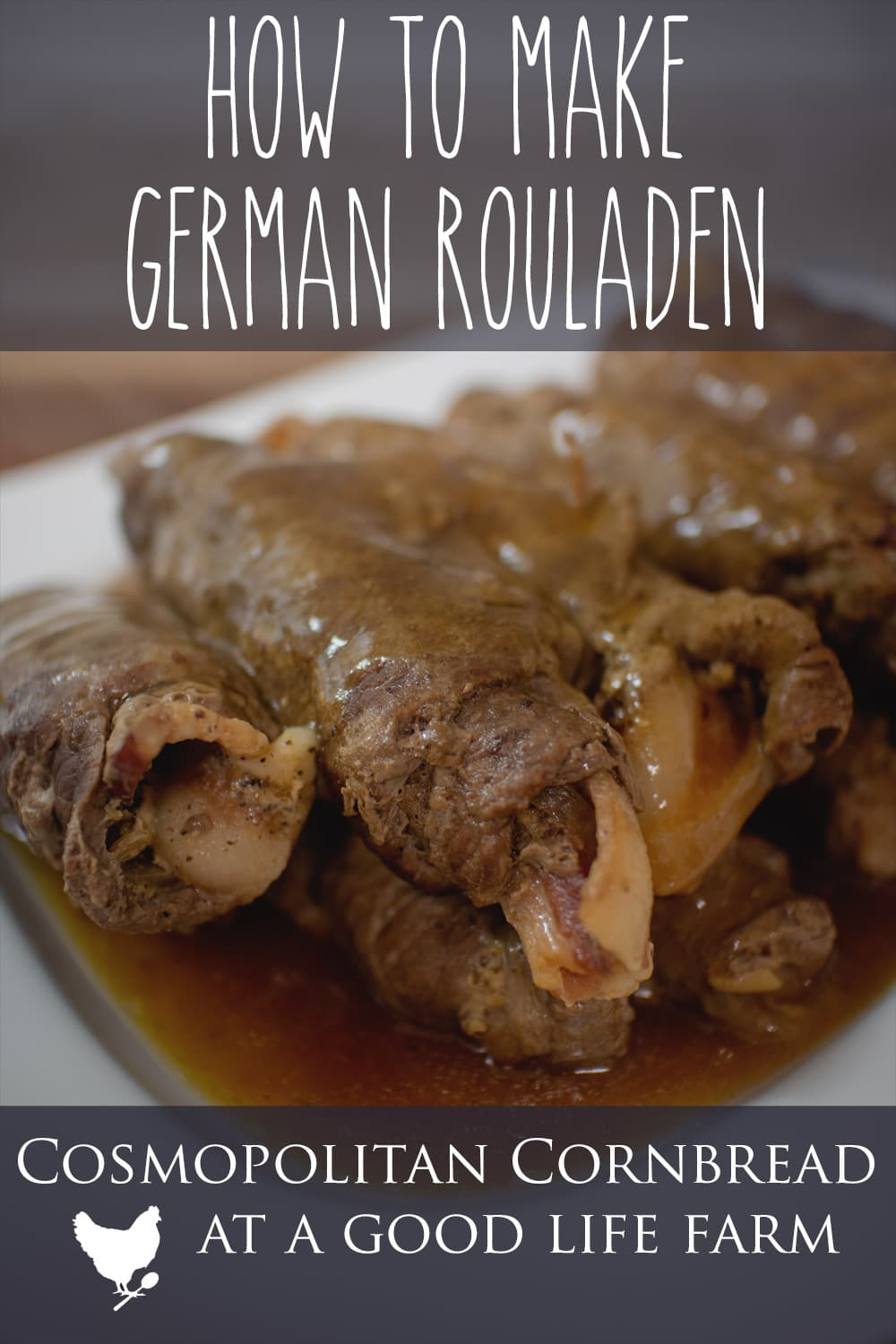 German Rouladen - Bundles of bacon and onion wrapped in beef and simmered to melt-in-your-mouth perfection.