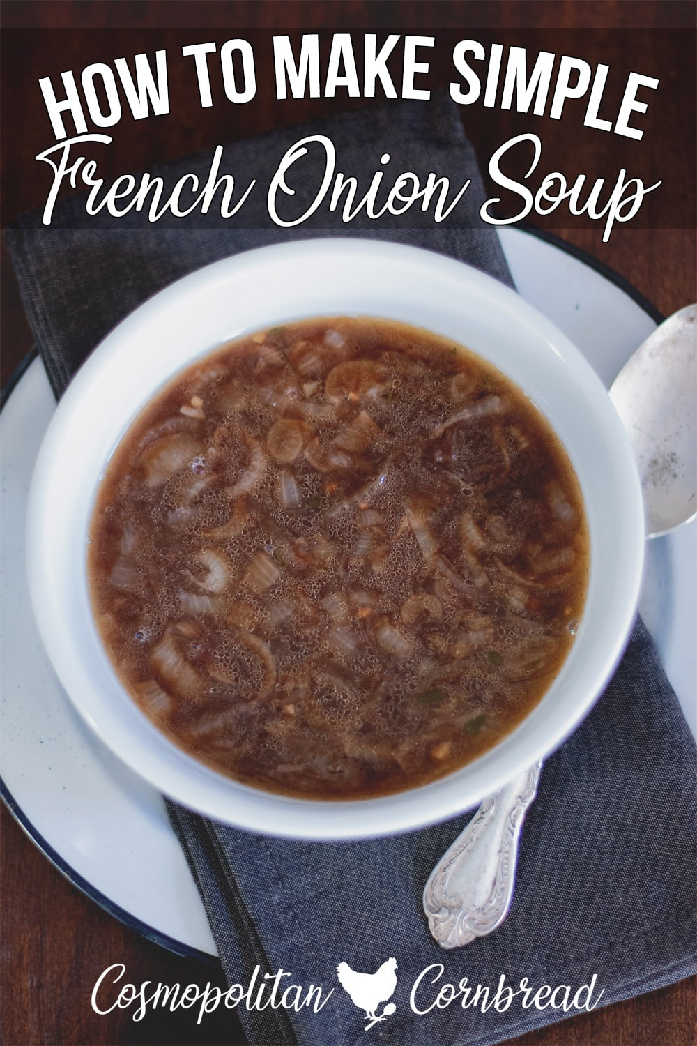 Easy French Onion Soup - A delicious onion soup with caramelized onions and a rich broth.