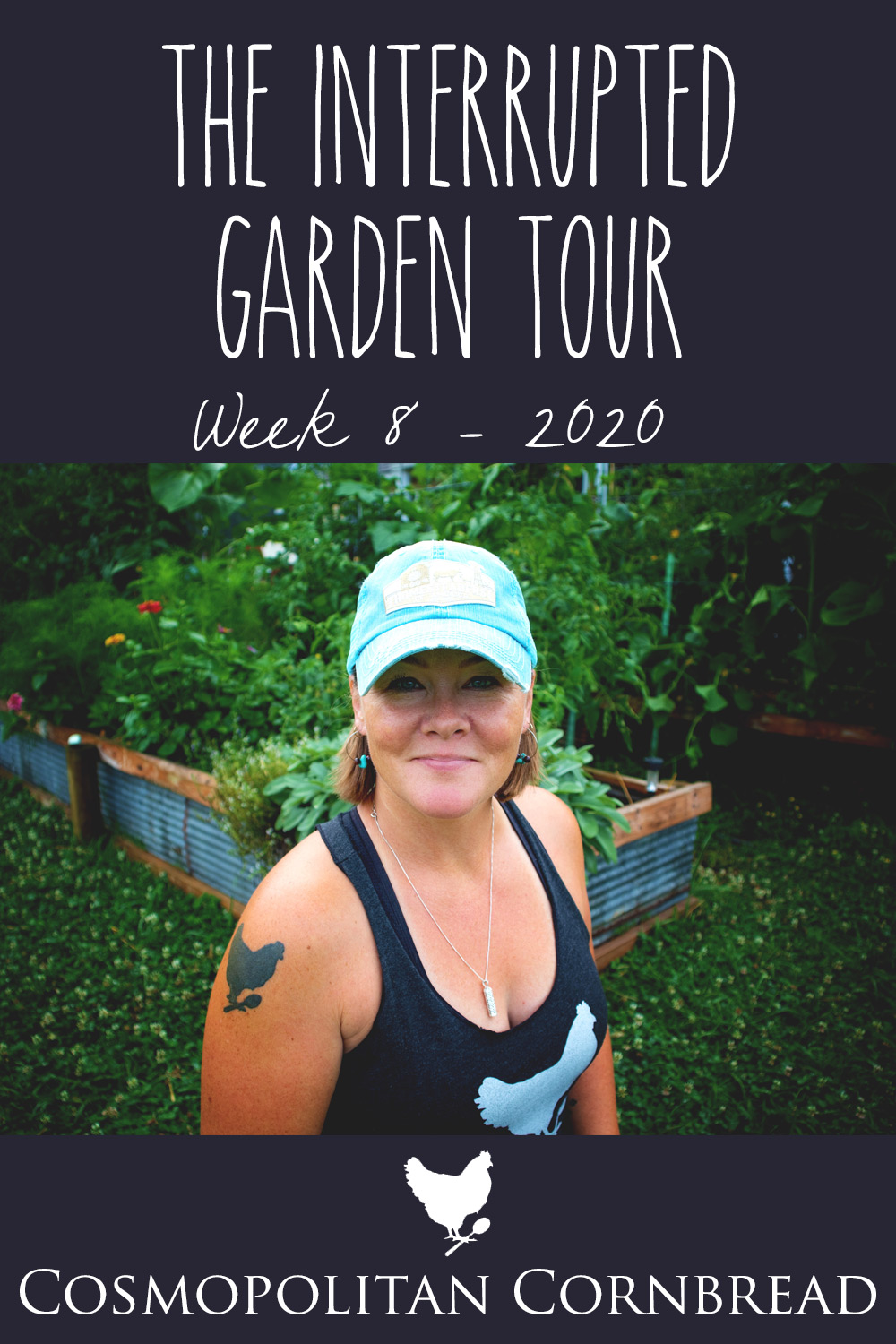 The Interrupted Garden Tour | 2020 Garden Tour Series, Week 8