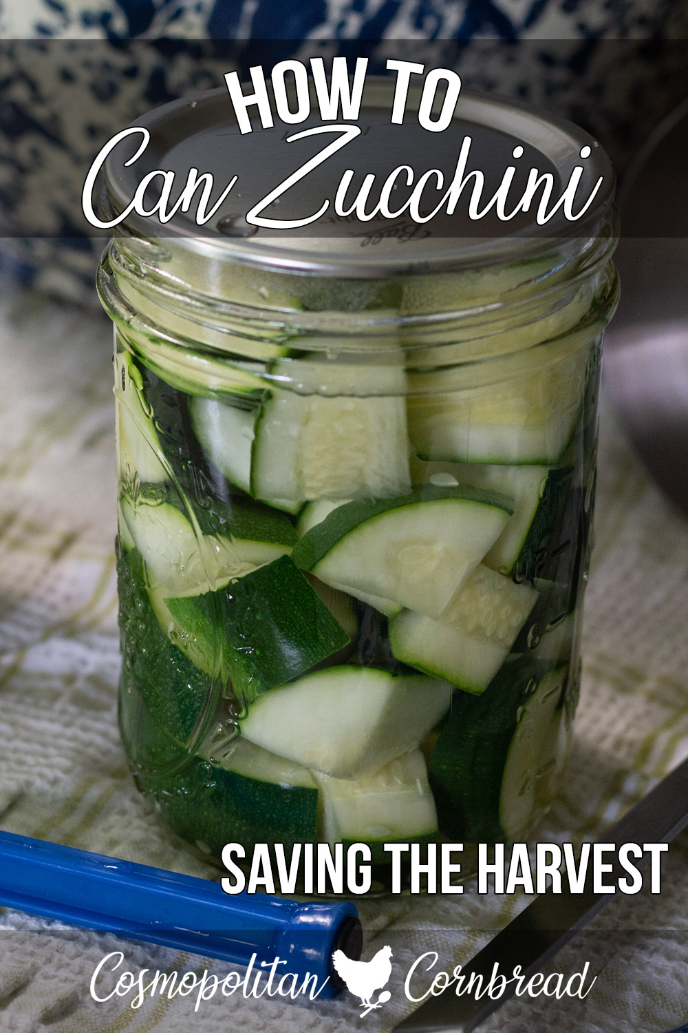 How to Can Zucchini (Summer Squash) from your garden.
