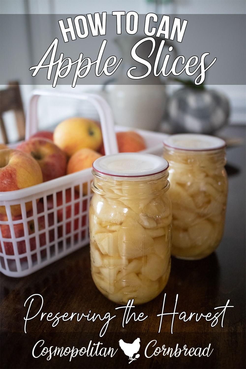 How to Can Apple Slices | Preserving the Harvest with Cosmopolitan Cornbread