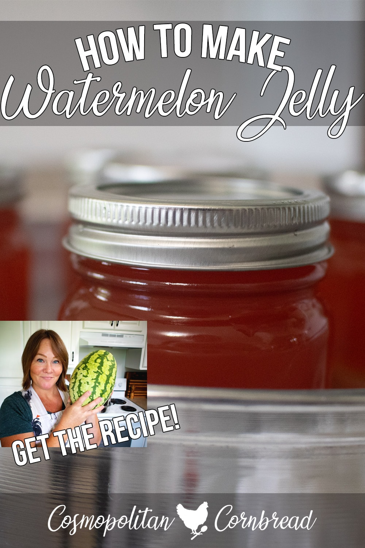 How to make Homemade Watermelon Jelly | Cosmopolitan Cornbread