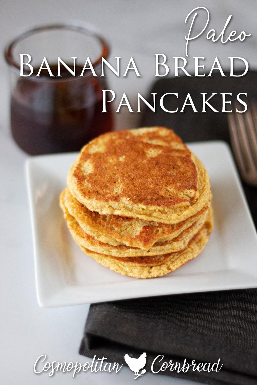 Paleo Banana Bread Pancakes | Cosmopolitan Cornbread